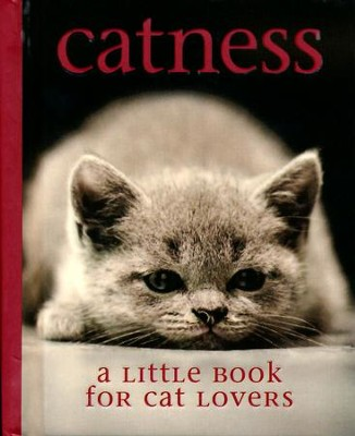 Catness: A Little Book for Cat Lovers  -