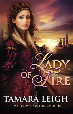 Lady of Fire: A Medieval Romance  -     By: Tamara Leigh