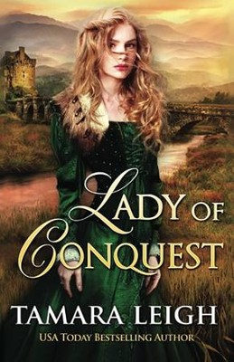 Lady of Conquest: A Medieval Romance  -     By: Tamara Leigh
