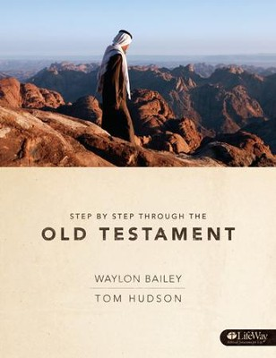 Step by Step Through the Old Testament, Member Book  -     By: Waylon Bailey, Tom Hudson, Rick Mitchell