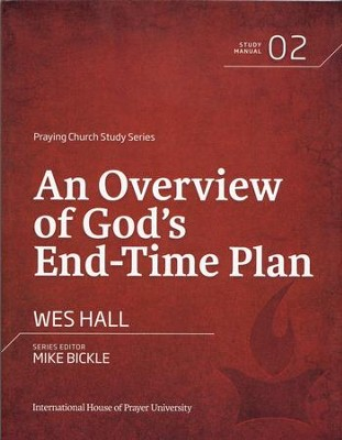 An Overview of God's Endtime Plan  -     By: Wes Hall
