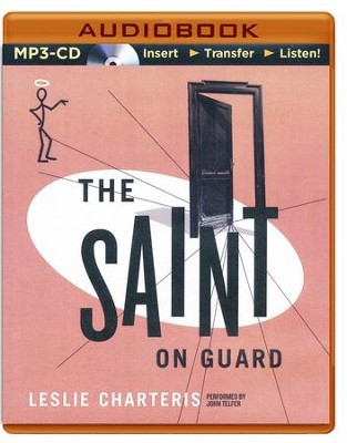 #25: The Saint on Guard - unabridged audio book on CD  -     Narrated By: John Telfer     By: Leslie Charteris