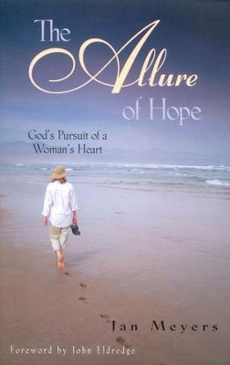 The Allure of Hope: God's Pursuit of a Woman's Heart   -     By: Jan Meyers