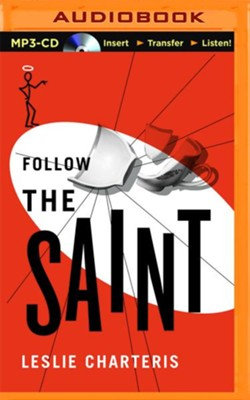 #20: Follow the Saint - unabridged audio book on CD  -     Narrated By: John Telfer     By: Leslie Charteris