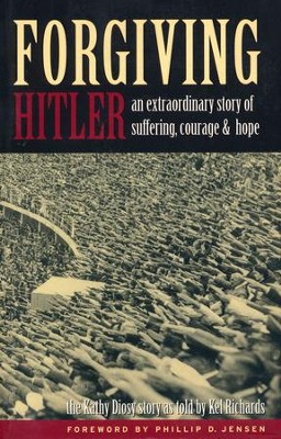 Forgiving Hitler  -     By: Kel Richards