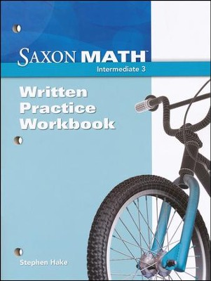 Saxon Math Intermediate 3 Written Practice Workbook   -     By: Stephen Hake