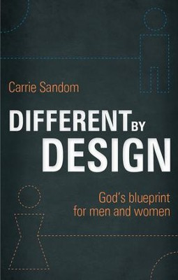 Different By Design: God's Blueprint for men and women - eBook  -     By: Carrie Sandom