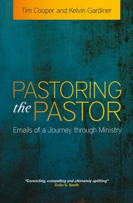Pastoring the Pastor - eBook  -     By: Tim Cooper, Kelvin Gardiner