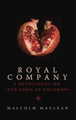 Royal Company: A Devotional on Song of Solomon - eBook  -     By: Malcolm Maclean