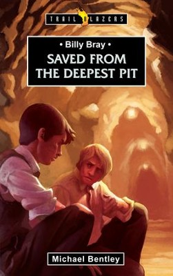 Billy Bray: Saved From the Deepest Pit - eBook  -     By: Michael Bentley