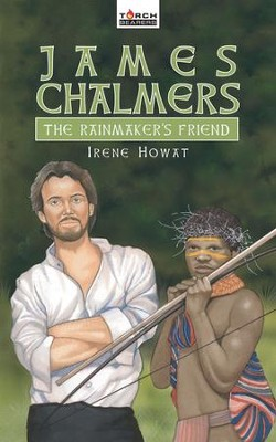 James Chalmers: The Rainmaker's Friend - eBook  -     By: Irene Howat