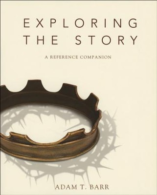 Exploring the Story: A Reference Companion - Slightly Imperfect  -     By: Adam T. Barr