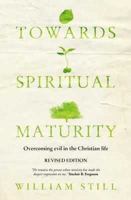 Towards Spiritual Maturity: Overcoming evil in the Christian Life - eBook  -     By: William Still