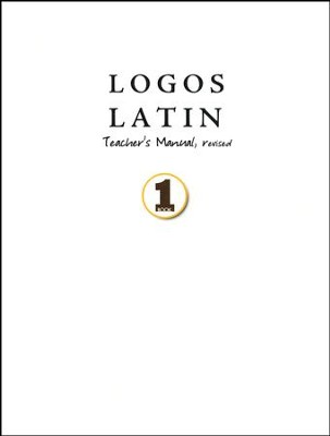 Logos Latin 1 Teacher's Manual   -     By: Julie Garfield
