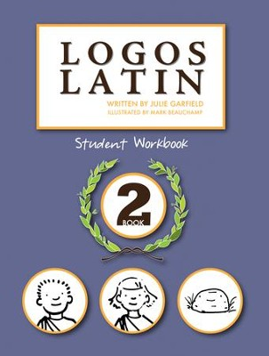 Logos Latin 2 Student Workbook   -     By: Julie Garfield