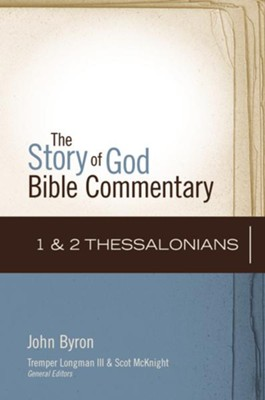 1 & 2 Thessalonians: The Story of God Bible Commentary     -     By: John Byron, Scot McKnight