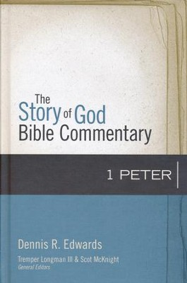 1 Peter: The Story of God Bible Commentary   -     Edited By: Tremper Longman III, Scot McKnight     By: Dennis R. Edwards
