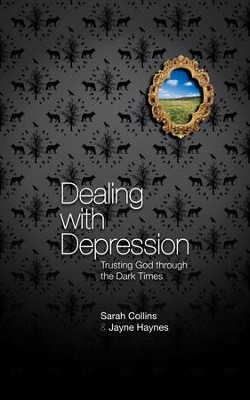 Dealing with Depression: Trusting God through the Dark Times - eBook  -     By: Sarah Collins