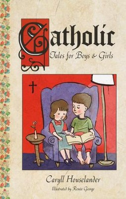 Catholic Tales for Boys and Girls  -     By: Caryll Houselander