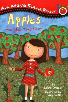 Apples: And How They Grow All Aboard Science Reader Station Stop 1  -     By: Laura Driscoll, Tammy Smith