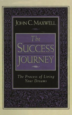 The Success Journey: The Process of Living Your Dreams - abridged audio book on CD  -     By: John C. Maxwell