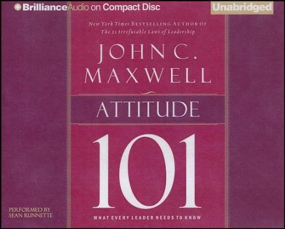 Attitude 101: What Every Leader Needs to Know - unabridged audio book on CD  -     By: John C. Maxwell