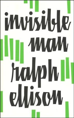 Invisible Man                             -     By: Ralph Ellison