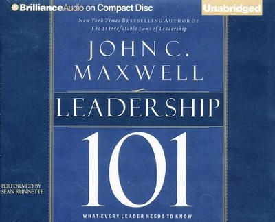 Leadership 101: What Every Leader Needs to Know - unabridged audio book on CD  -     By: John C. Maxwell