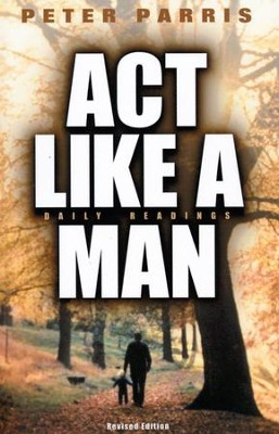 ACT Like a Man   -     By: Peter Parris