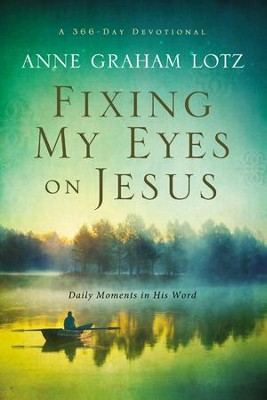 Fixing My Eyes on Jesus: Daily Moments in His Word - Slightly Imperfect  -     By: Anne Graham Lotz