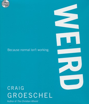 WEIRD: Because Normal Isn't Working, Audio CD  -     By: Craig Groeschel