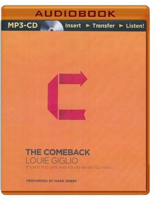 The Comeback: It's Not Too Late and You're Never Too Far - unabridged audio book on MP3-CD  -     By: Louie Giglio
