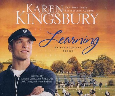 #2: Learning, Bailey Flanigan series - unabridged audio book on CD  -     By: Karen Kingsbury