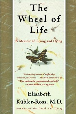 The Wheel of Life - eBook  -     By: Elisabeth Kubler-Ross