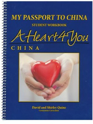 A Heart 4 You: China My Passport To China Student  Workbook  -     By: David Quine, Shirley Quine