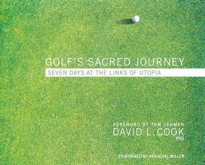 Golf's Sacred Journey: Seven Days at the Links of Utopia - unabridged audio book on CD  -     By: David Cook