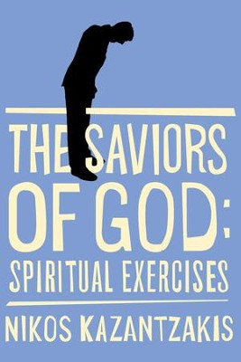 Saviors of God - eBook  -     By: Nikos Kazantzakis