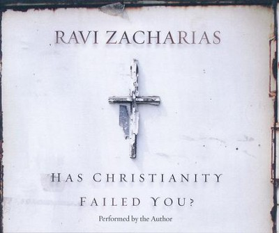 Has Christianity Failed You? - unabridged audio book on CD  -     By: Ravi Zacharias