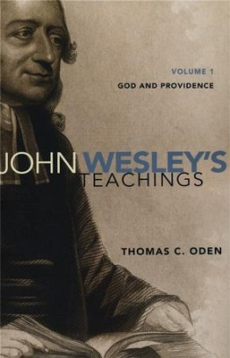 John Wesley's Teachings, Vol. 1: God and Providence   -     By: Thomas C. Oden
