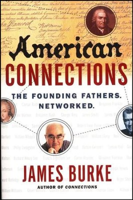 American Connections: The Founding Fathers.  Networked.  -     By: James Burke