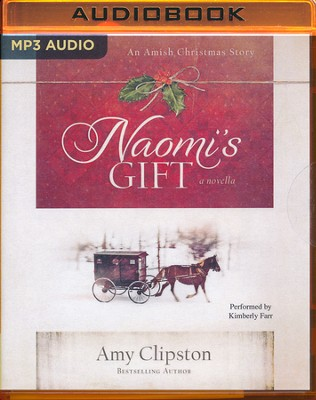 Naomi's Gift: An Amish Christmas Story - unabridged audio book on MP3-CD  -     By: Amy Clipston