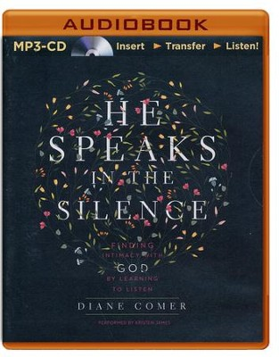He Speaks in the Silence: Finding Intimacy with God by Learning to Listen - unabridged audio book on MP3-CD  -     By: Diane Comer