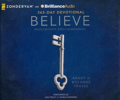 Believe Devotional: What I believe. Who I am becoming. - unabridged audio book on CD  -     By: Randy Frazee, Rozanne Frazee
