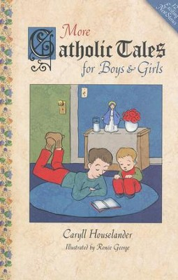 More Catholic Tales for Boys and Girls  -     By: Caryll Houselander