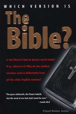 Which Version Is the Bible?   -     By: Floyd Nolen Jones