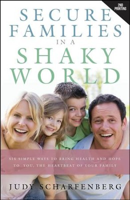 Secure Families in a Shaky World  -     By: Judy Scharfenberg