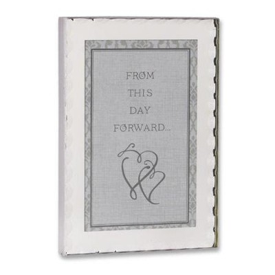 From This Day Forward Plaque  -