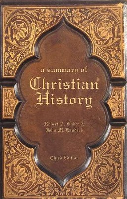 A Summary of Christian History: Third Edition  -     By: Robert A. Baker, John M. Landers