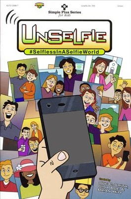 Unselfie (Simple Plus Series for Kids), Choral Book  -     By: Sue C. Smith, Gina Boe, Brian Hitt