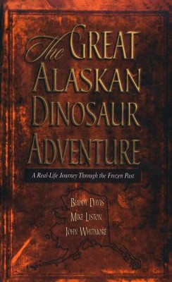 The Great Alaskan Dinosaur Adventure         -     By: Buddy Davis